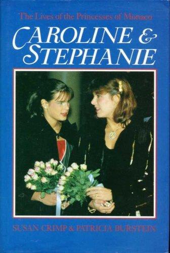 9780283997174: Caroline and Stephanie: Lives of the Princesses of Monaco