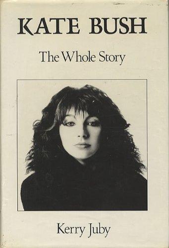 9780283997211: Kate Bush: The Whole Story