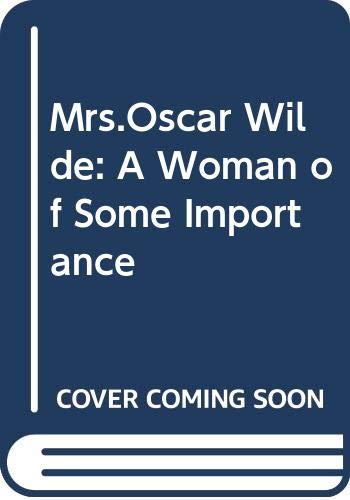 9780283997433: Mrs.Oscar Wilde: A Woman of Some Importance