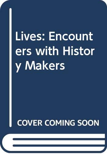 9780283997464: Lives: Encounters with History Makers