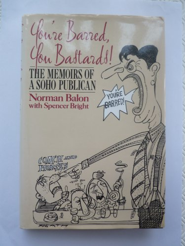 9780283997624: You're Barred, You Bastards!: The Memoirs Of A Soho Publican