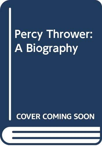 Percy Thrower a Biography (9780283998003) by Timothy Osullivan