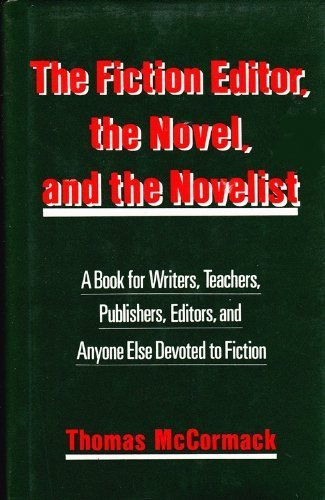 9780283998270: The Fiction Editor, the Novel and the Novelist: A Book for Writers, Teachers, Publishers, Editors and Anyone Else Devoted to Fiction