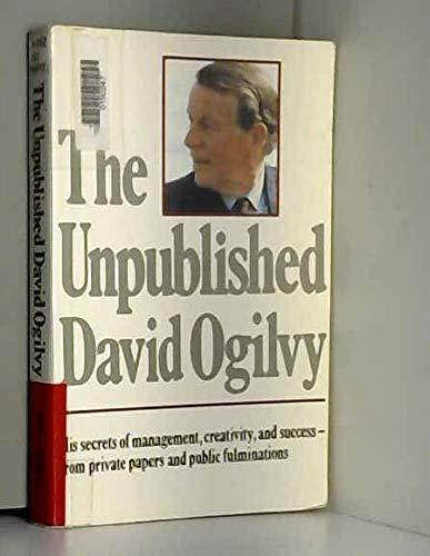 9780283998508: 'UNPUBLISHED DAVID OGILVY, THE'