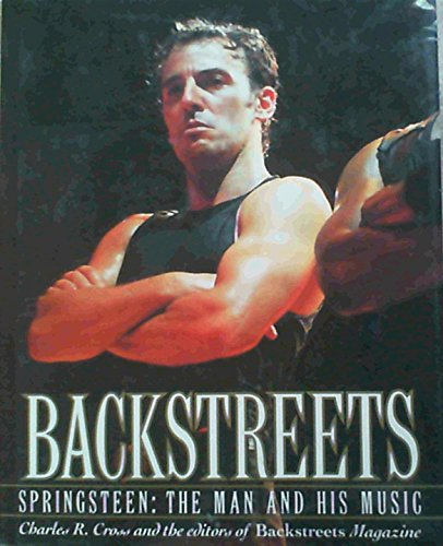 9780283998690: Backstreets: Springsteen - The Man and His Music