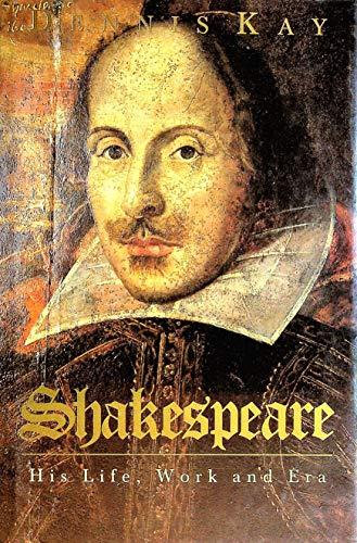 9780283998782: Shakespeare: His Life, Work and Era