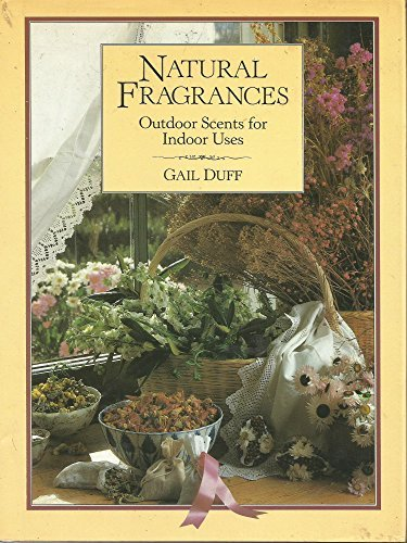 9780283998850: Natural fragrances: outdoor scents for indoor uses