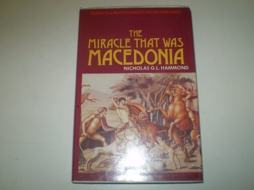9780283999109: The Miracle That Was Macedonia (Great civilizations series)