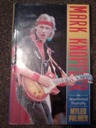 9780283999376: Mark Knopfler: An Unauthorised Biography