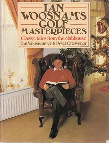9780283999581: Ian Woosnam's Golf Masterpieces