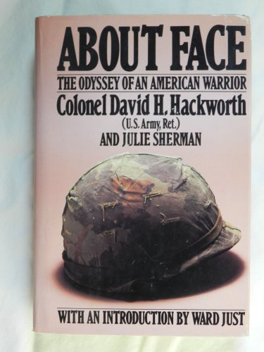 About Face: The Odyssey of an American Writer 9780283999598 Colonel Hackworth was the youngest 'Old Man' in the Korean War, and the youngest full colonel in Vietnam. To this day, he is America's m