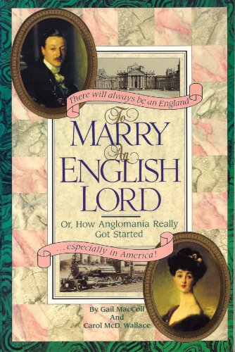 9780283999727: To Marry an English Lord: Victorian and Edwardian Experience