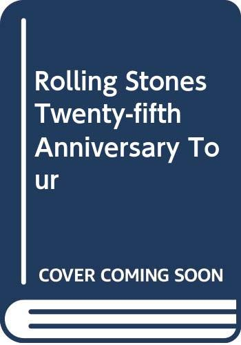 9780283999796: The Rolling Stones Twenty-Fifth Anniversary Tour with Exclusive Tour Photos