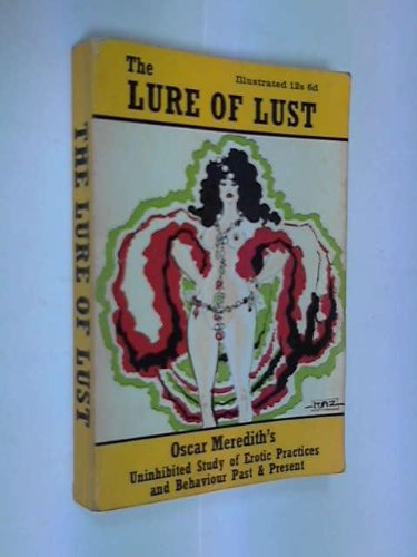9780284984548: The lure of lust: The saga of man's ceaseless search for sexual excitement