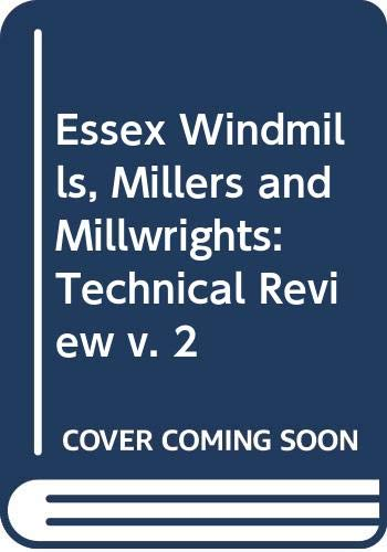 Essex Windmills, Millers and Millwrights Vol. 2: Kenneth G Farries