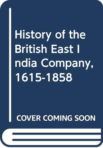 9780284986641: History of the British East India Company, 1615-1858