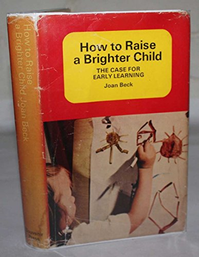 9780285500402: How to Raise a Brighter Child: Case for Early Learning