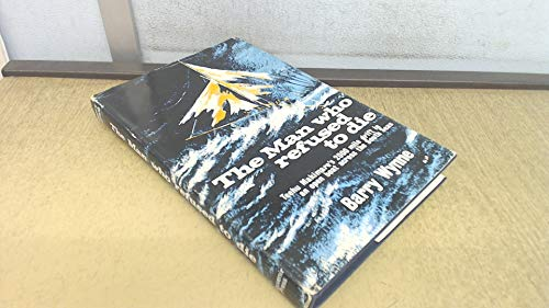 The Man Who Refused to Die: Teehu Makimare's 2000 Mile Drift in an Open Boat Across the South Seas (0285501860) by B Wynne