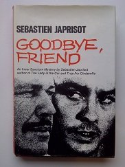 Goodbye, Friend (0285502638) by Sebastien Japrisot