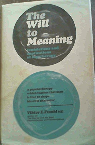 9780285620025: Will to Meaning: Foundations and Applications of Logotherapy