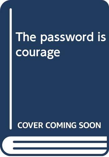 9780285620360: The password is courage