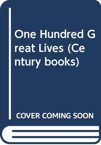 9780285620407: One Hundred Great Lives (Century books)