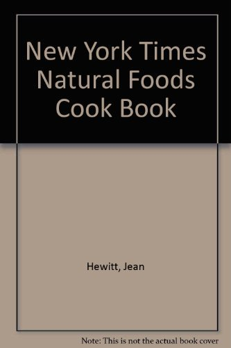 The New York Times Natural Foods Cook Book