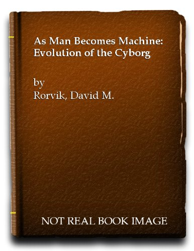 9780285620841: As Man Becomes Machine: Evolution of the Cyborg