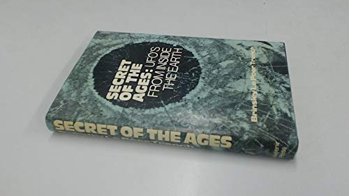 SECRET OF THE AGES:UFO's FROM INSIDE THE EARTH