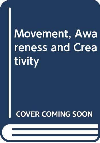 9780285621558: Movement, Awareness and Creativity