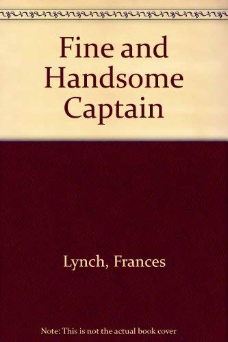 9780285621824: The Fine and Handsome Captain (A Victorian Romance)