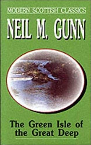 9780285622029: The Green Isle of the Great Deep (Modern Scottish Classics)