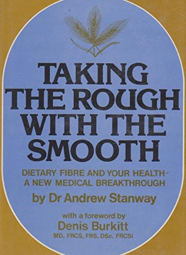 9780285622272: Taking the Rough With the Smooth: Dietary Fibre & Your Health - A New Medical Breakthrough