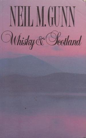 WHISKY AND SCOTLAND a Practical and Spiritual Survey