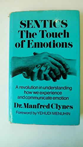 9780285622937: SENTICS the Touch of Emotions : a Revolution in Understanding How We Experience and Communicate Emotion