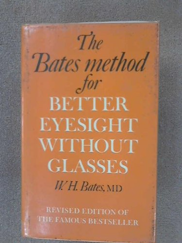 9780285623026: The Bates Method for Better Eyesight Without Glasses