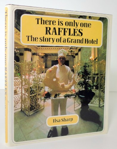 9780285623835: There Is Only One Raffles, The Story of A Grand Hotel