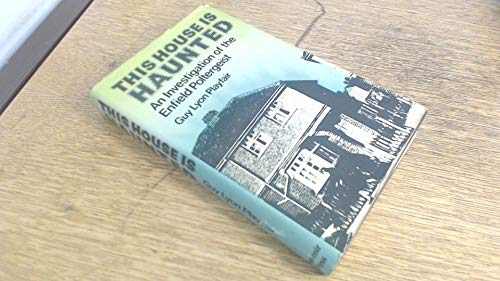 9780285624436: This House is Haunted: Investigation of the Enfield Poltergeist
