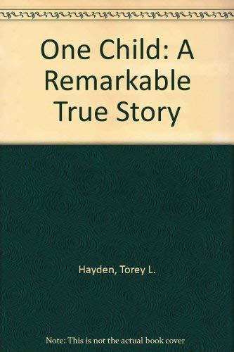 ONE CHILD (0285624741) by TOREY L. HAYDEN