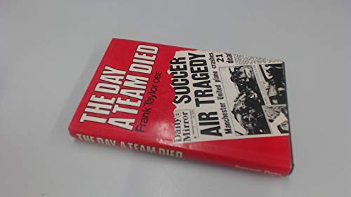 9780285625631: The Day A Team Died : The Classic Eye-Witness Account of Munich 1958