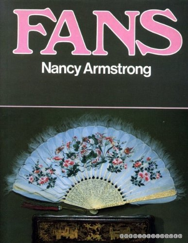 Fans: A Collector's Guide: Armstrong, Nancy J.