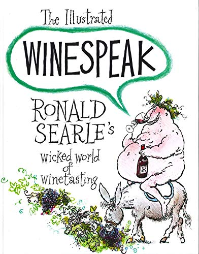 9780285625921: The Illustrated Winespeak: Ronald Searle's Wicked World of Winetasting