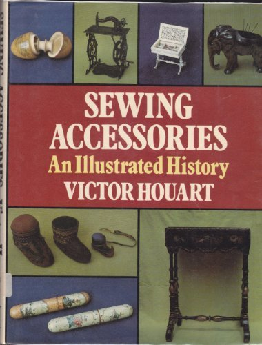 Sewing Accessories: An Illustrated History (0285626299) by Victor Houart