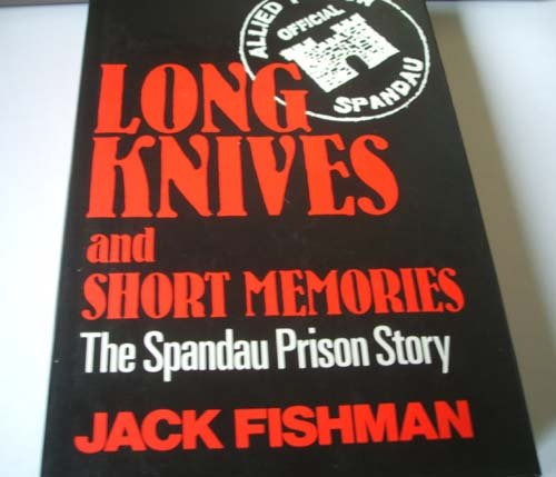 9780285626881: Long Knives and Short Memories: Spandau Prison Story