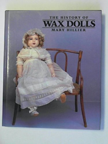 9780285627239: The History of Wax Dolls (A Peter Stockham book)