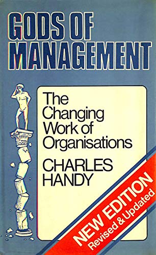 9780285627512: Gods of Management: The Changing Work of Organisations