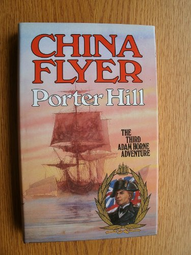 9780285627802: CHINA FLYER - The Third Adam Horne Adventure.