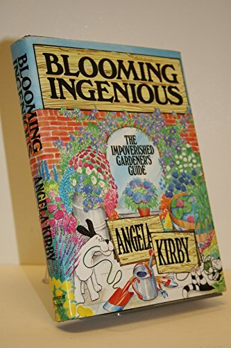 9780285627963: Blooming Ingenious - The Impoverished Gardener's Guide