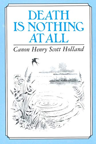 Death Is Nothing at All (Hardcover): Canon Henry Scott Holland