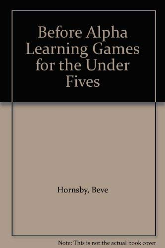 9780285628960: Before Alpha Learning Games for the Under Fives